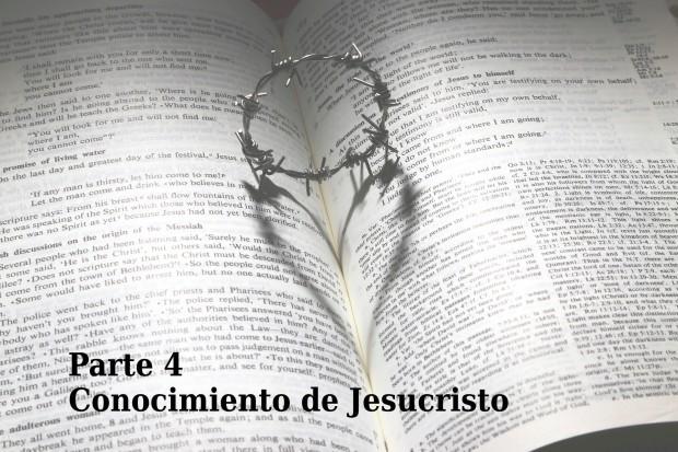 Parte 4 Conocimiento de Jesucristo